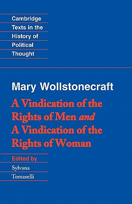 A Vindication of the Rights of Men With Vindication of the Rights of Woma  N and Hints By Wollstonecraft, Mary/ Tomaselli, Sylvana (EDT)