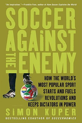 Soccer Against the Enemy By Kuper, Simon